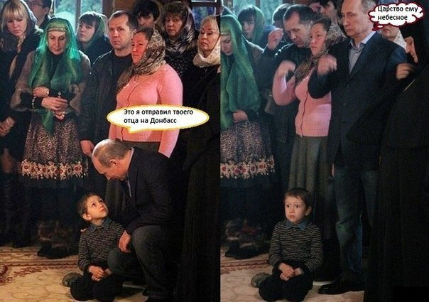 "Putin to a boy at church: (Left) - ""It was me who sent your father to Donbas."" (Right) - ""Let his soul rest in peace."""