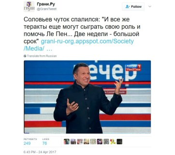 "The tweet by Grani.ru says: ""Solovyev burned himself a bit: 'Terrorist acts could yet play their role and help Le Pen'... 'Two weeks is a long time.'"""