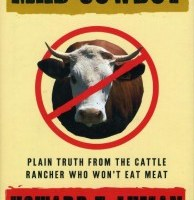 A Cattle Rancher Who Won't Eat Meat:  Mad Cowboy