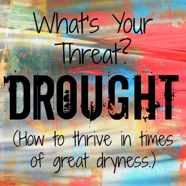 What's Your Threat - Drought (how to thrive)