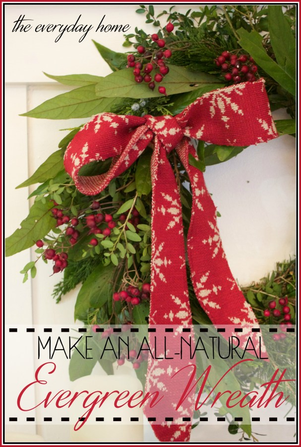 Make an Evergreen Wreath | The Everyday Home | www.everydayhomeblog.com