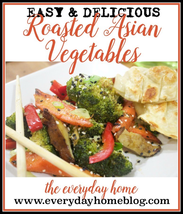 Asian Roasted Vegetables | The Everyday Home | www.everydayhomeblog ...