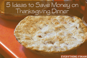 5 Ways you can save money on Thanksgiving dinner this year
