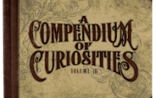 "Volume III of ""A Compendium of Curiosities"""