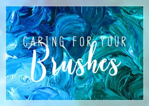Caring for your Brushes