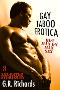 Gay Taboo Erotica by G.R. Richards