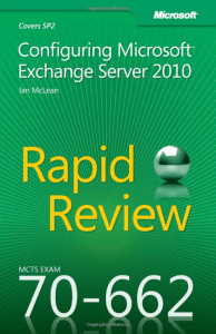 70-662 Rapid Review: Configuring Microsoft Exchange Server 2010