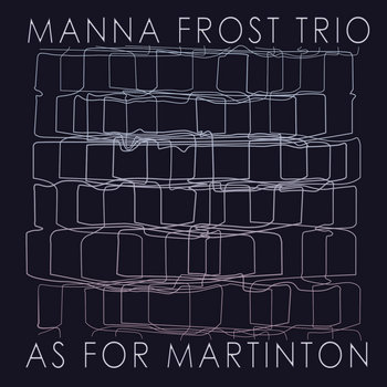 Manna Frost Trio - Not *Really* Americana