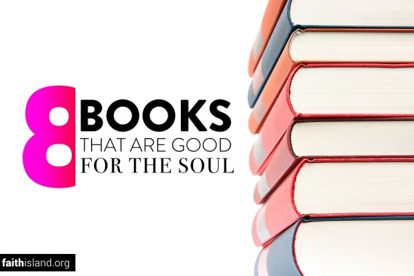 8 Christian Books that are Good for the Soul