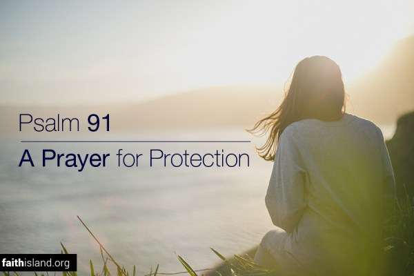 Psalm 91 - A prayer for protection
