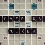 (I'm Learning to) Never Say Never