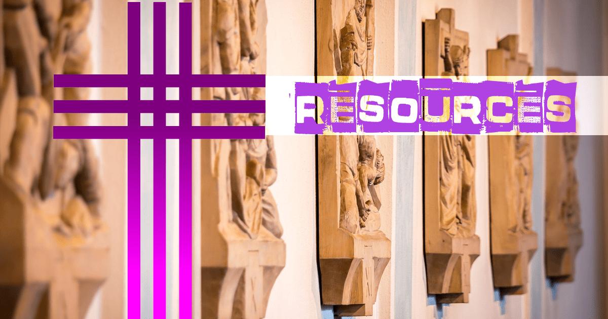 Resource links for Lenten Letter