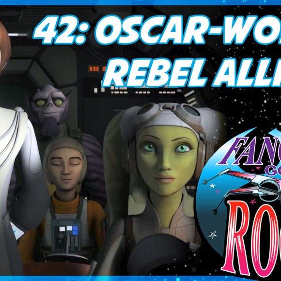 Episode #42: Oscar-worthy Rebel Alliance