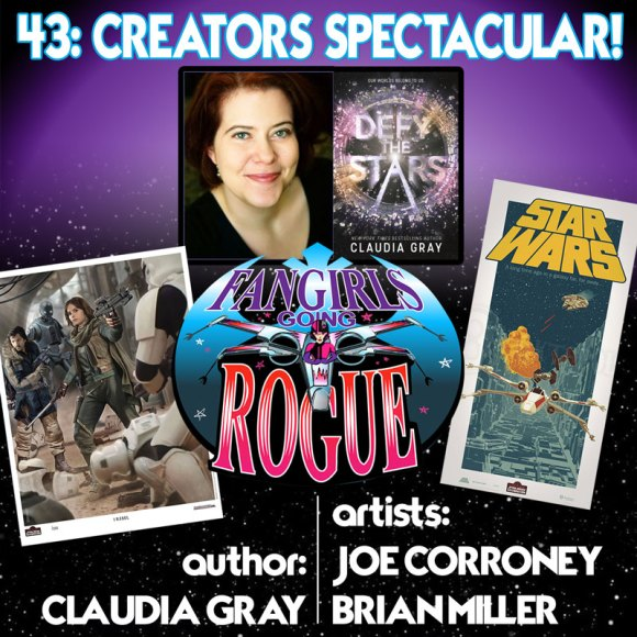 Episode #43: Creators Spectacular with Claudia Gray, Joe Corroney and Brian Miller