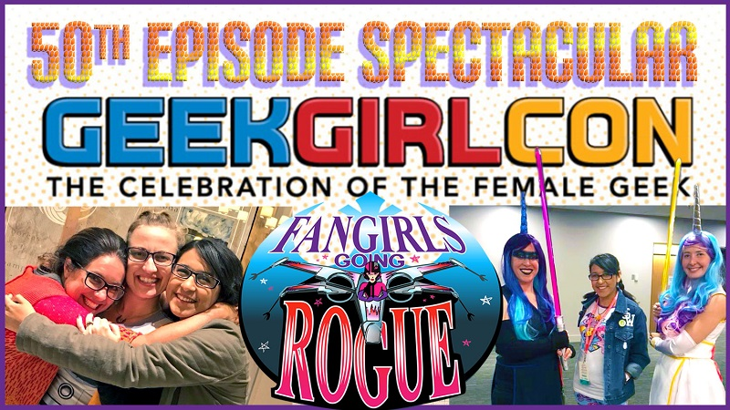 Episode 50: Live at GeekGirlCon