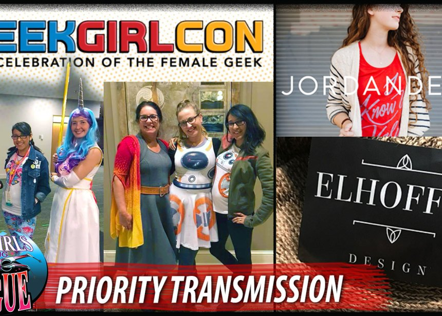 Priority Transmission #8: GeekGirlCon Interview Spectacular
