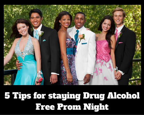 5 Tips staying drug and alcohol free Prom Night