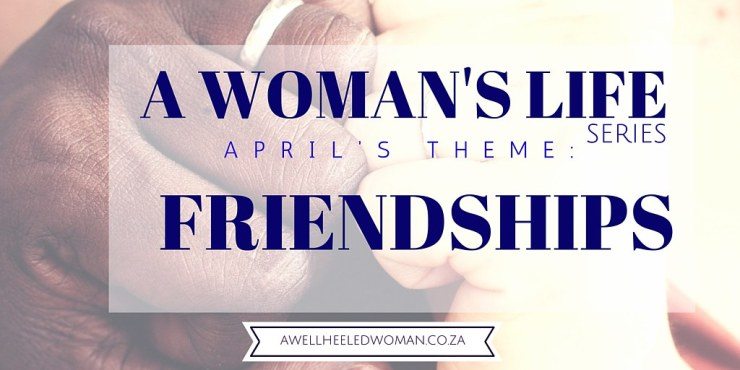 In A Woman's Life Series this month we focus on our Friendships as woman and how they help us to survive our daily #awomanzlife