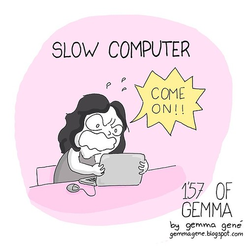 slow computer by gemma