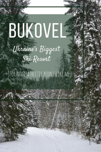 What to do in Bukovel, Ukraine, for non-athletic people like me. Alternatives to snowboarding and skiing!