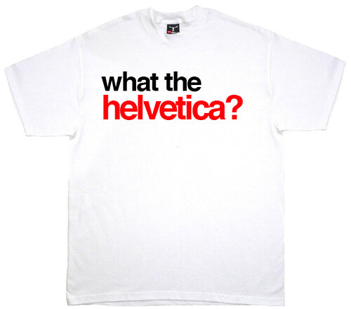 What the Helvetica?