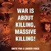 War is about killing, massive killing
