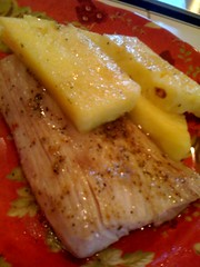 My new fave dinner, mahi mahi and pineapple