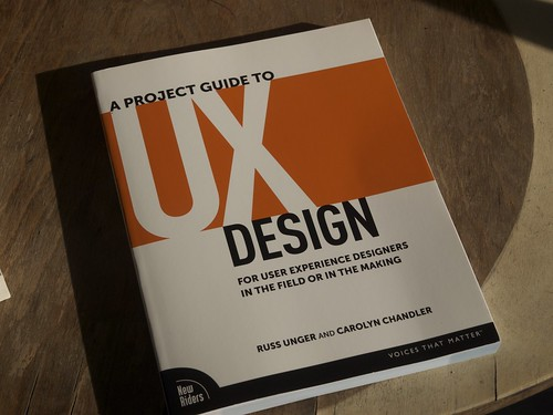 A Project Guide to UX Design - Russ Unger and Carolyn Chandler