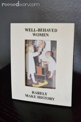 Well Behaved Women Frame