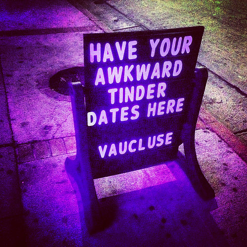 """""""Have Your Awkward Tinder Dates Here"""" Sign at Vaucluse Lounge - Hollywood, CA"""