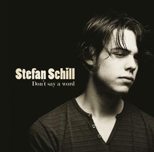 Stefan Schill - Don't Say A Word (CD)