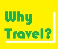 Why Travel?