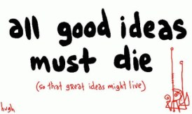 Hugh Macleod- All good ideas must die