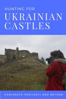 Hunting for Ukrainian Castles_ Kamianets-Podilskyi and Beyond