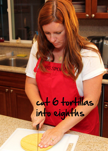 cut 1/2 dozen tortillas into eighths