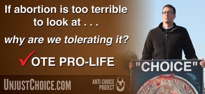 Anti-Choice Project Billboard - Vote Pro-Life