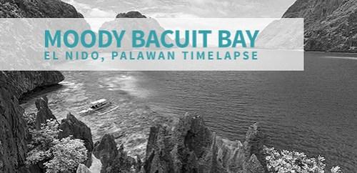 Moody Bacuit Bay - El Nido, Palawan Timelapse | Two2Travel.com