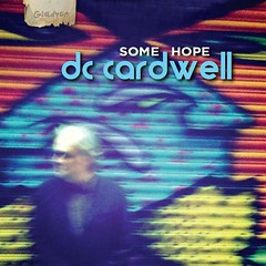 "DC Cardwell's Some Hope - front cover<br /><span style=""font-size:0.8em;"">Front cover of DC Cardwell's ""Some Hope"" album (available at <a href=""http://www.dccardwell.com"" rel=""nofollow"">www.dccardwell.com</a> and on iTunes, Amazon etc.)</span> • <a style=""font-size:0.8em;"" href=""http://www.flickr.com/photos/87767114@N03/8032614957/"" target=""_blank"">View on Flickr</a>"