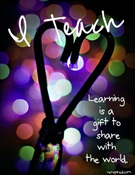 I Teach: Learning Is a Gift