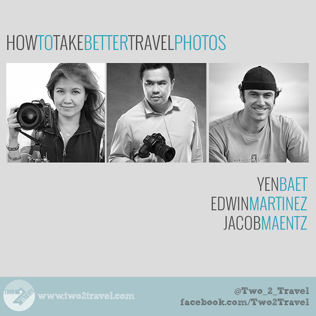 Travel photography tips from Yen Baet, Edwin Martinez, and Jacob Maentz