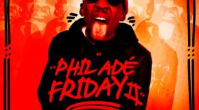 Phil Ade – #philadefriday2 (Mixtape)