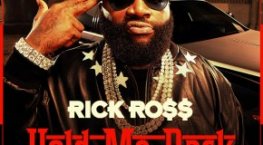 Rick Ross – Hold Me Back