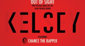 Kelsey – Out Of Sight (Ft. Chance The Rapper)
