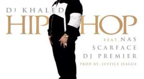DJ Khaled – Hip Hop (feat. Nas, Scarface & DJ Premier)