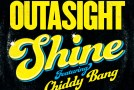 Outasight Ft. Chiddy Bang – Shine (Single)