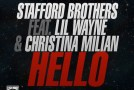 Stafford Brothers – Hello (Ft. Lil Wayne & Christina Milian) [Video]
