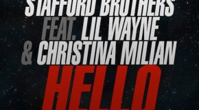 Stafford Brothers  Hello Ft Lil Wayne &#038; Christina Milian