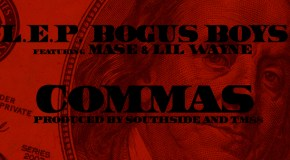 LEP Bogus Boys – Commas (Ft. Lil Wayne & Mase) [Video]