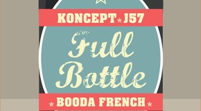 J57, Koncept & Booda French – Full Bottle (prod. J57)
