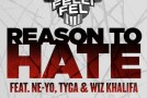 DJ Felli Fel  Reason To Hate (Ft. Ne-Yo, Tyga &#038; Wiz Khalifa)